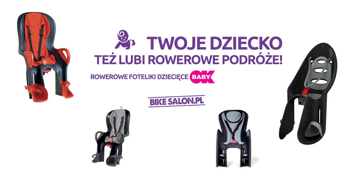 FOTELIKI ROWEROWE OK BABY - PODRÓŻUJ Z DZIECKIEM!